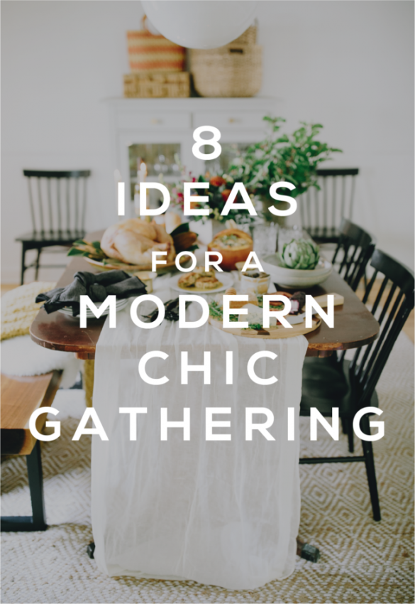 Thanksgiving Chic: 8 Ideas for a Modern Chic Gathering