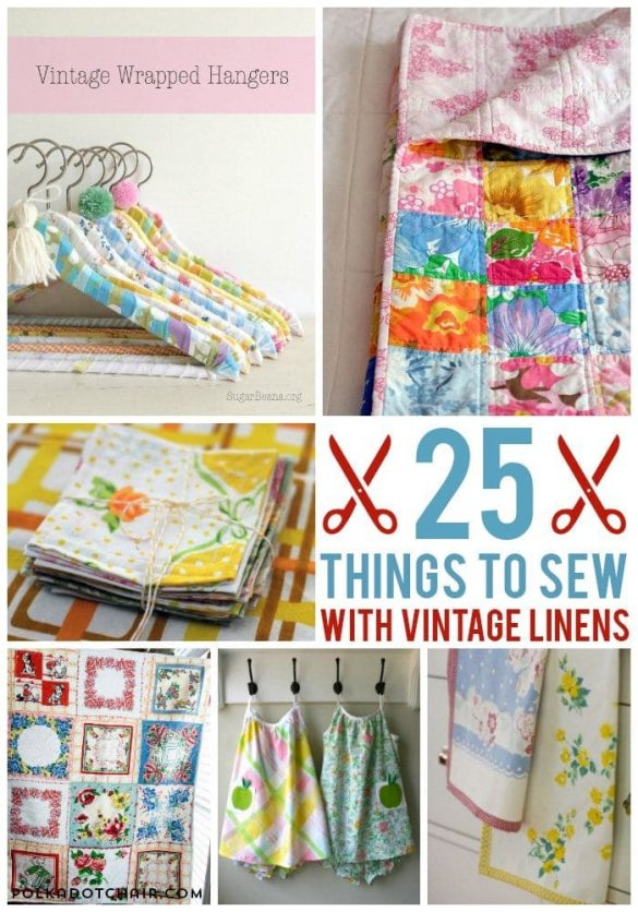25+ Cute Vintage Linen Sewing Projects