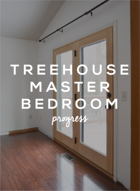 Master Bedroom Progress at the Treehouse