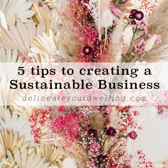 5 tips to creating a Sustainable Business