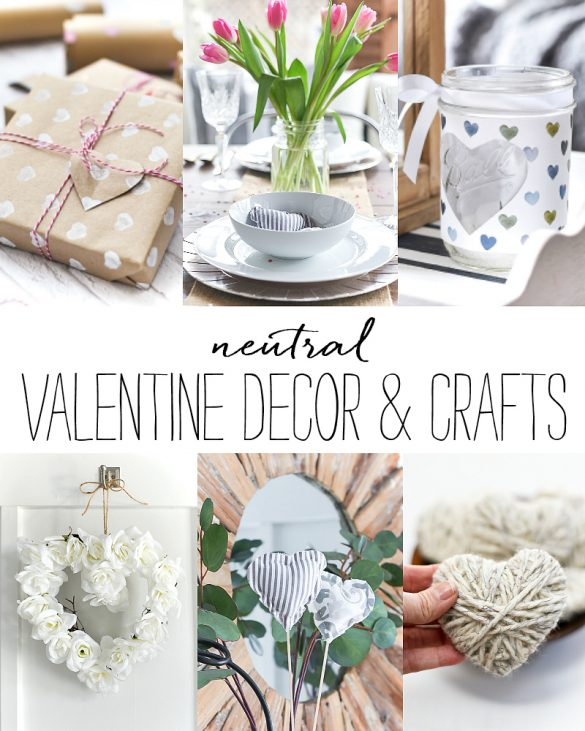 Neutral Valentine Decor & Craft Ideas