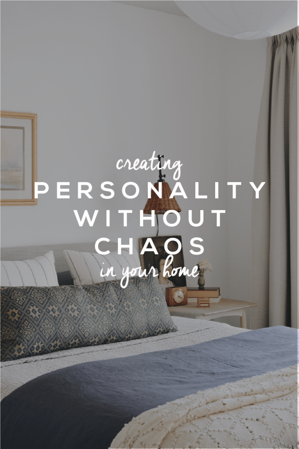 Creating Personality Without Chaos in Your Home