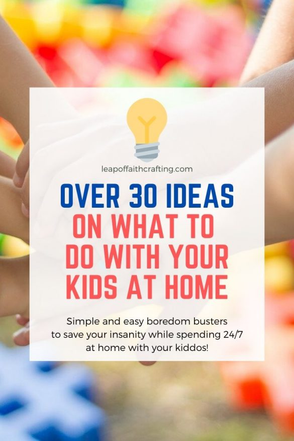What To Do With Kids When They're Home!