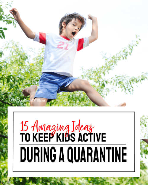 How to keep kids active during a quarantine