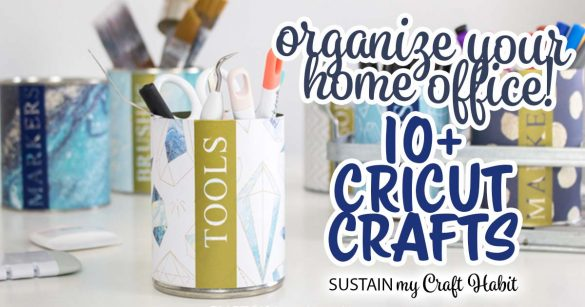 10+ Fab Cricut Crafts to Improve Your Home Office