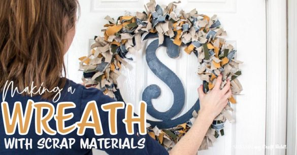 How to Make a Wreath with Scrap Material