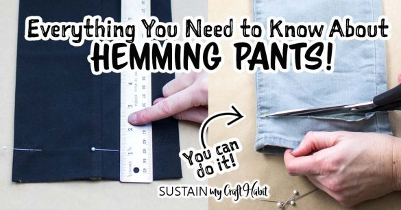 How to Hem Pants: The Ultimate Guide!