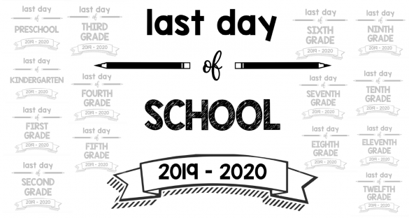 Last Day Of School Printable Signs 2019-2020