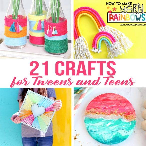 21 Crafts for Teens and Tweens