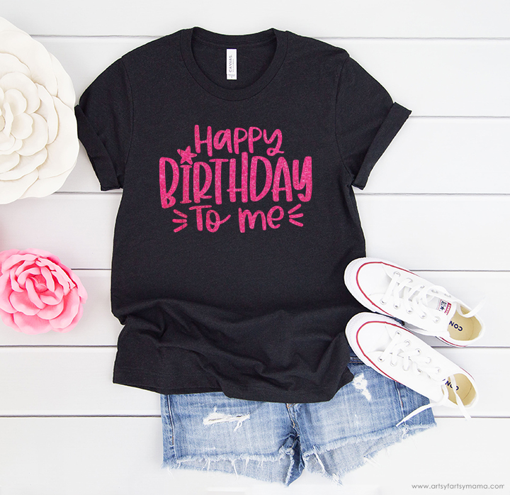 Happy Birthday to Me Shirt with 15 Free Birthday Cut Files