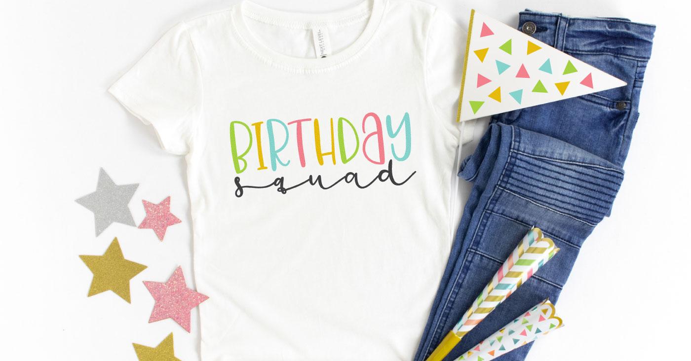Birthday Squad SVG + Free Birthday Cut Files