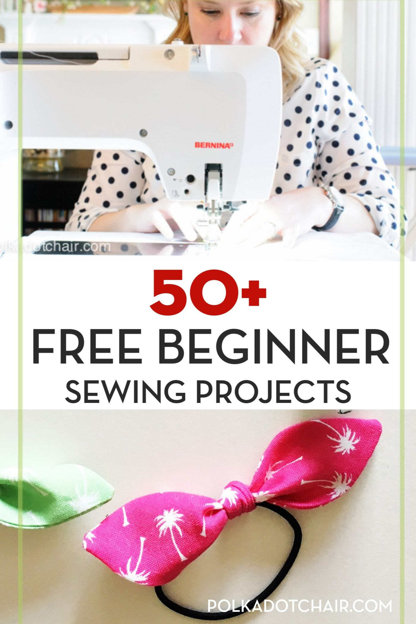 More than 50 Fun & Free Beginner Sewing Projects