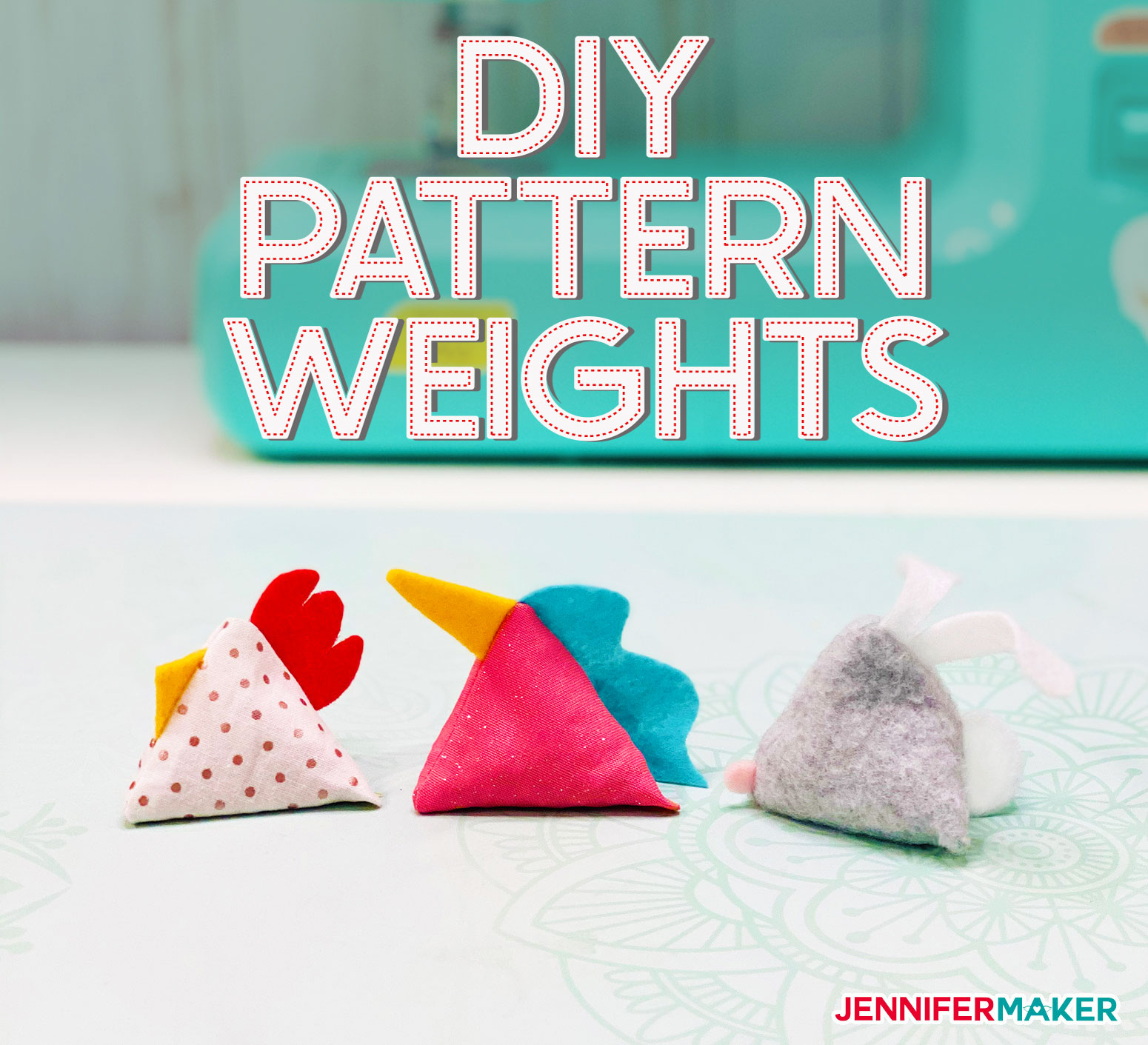 DIY Pattern Weights – Chicken, Unicorn, & Bunny!
