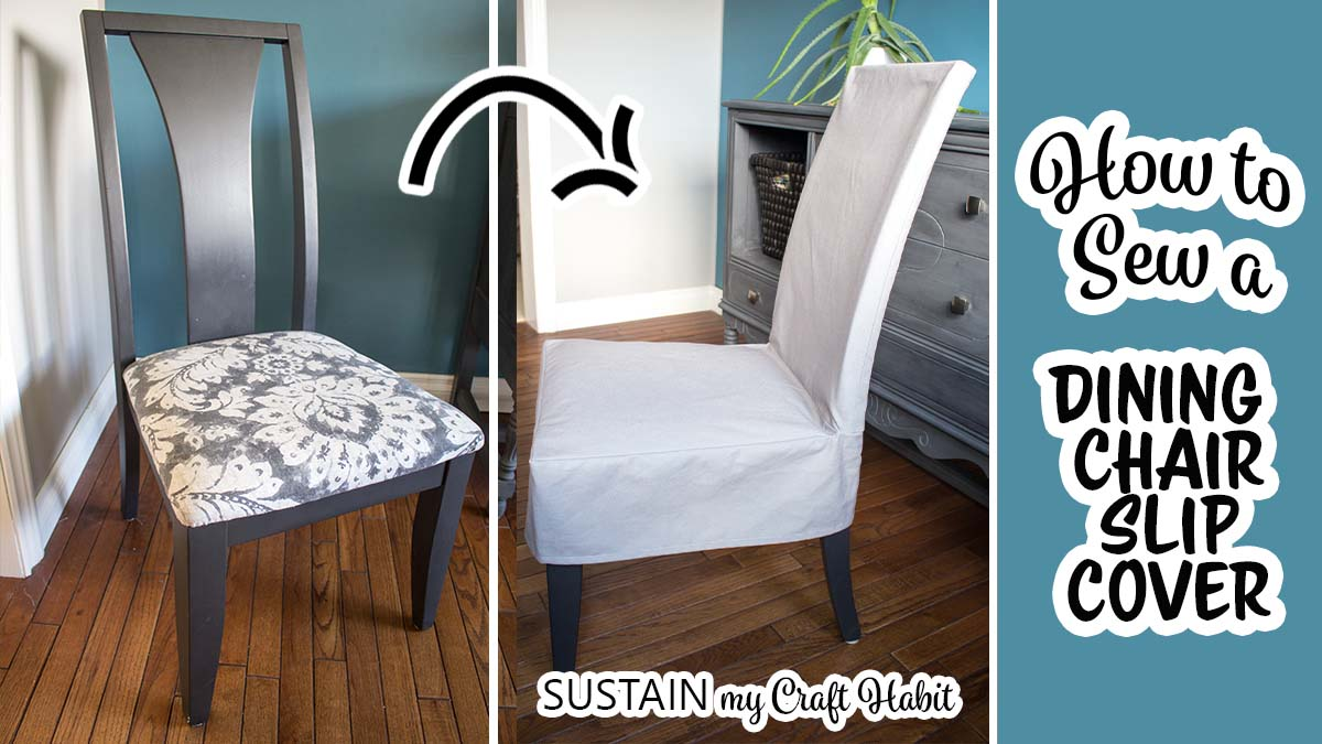 How to Make a Slipcover for a Dining Chair