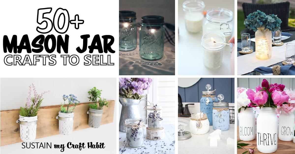 50+ Mason Jar Crafts To Sell