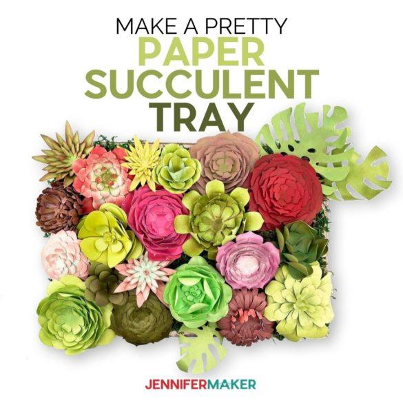 DIY Paper Succulents: 18 Free Templates + Display Idea!