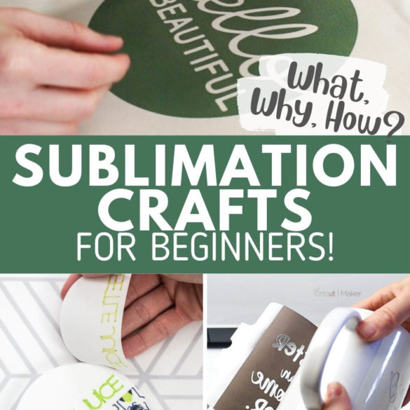Sublimation for Beginners: The What, Why and How with Cricut